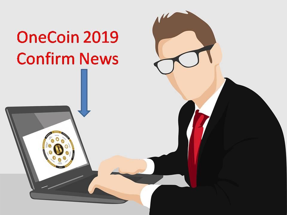 Onecoin 2019 Confirm News Updates